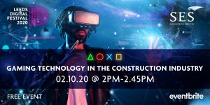 Leeds Digital Festival - Gaming in the Construction Industry